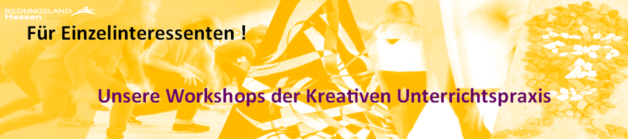 Workshops Kreative Unterrichtspraxis