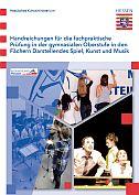 Handreichungen Fachpraktische Prüfung: DS, Kunst, Musik